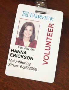 "The volunteer badge from my freshman year of college. I ""lost"" my first one from my freshman year of high school because, well, I didn't want my picture to be of my 15-year-old self anymore."